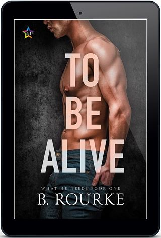 To Be Alive by B. Rouke Release Blast, Excerpt & Giveaway!