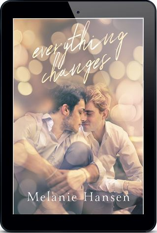 Everything Changes by Melanie Hansen Release Blast, Excerpt & Giveaway!