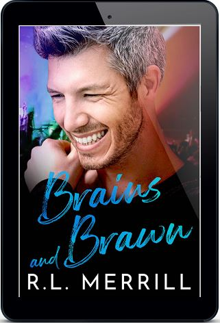 Brains & Brawn by R.L. Merrill Cover Reveal, Excerpt & Giveaway!