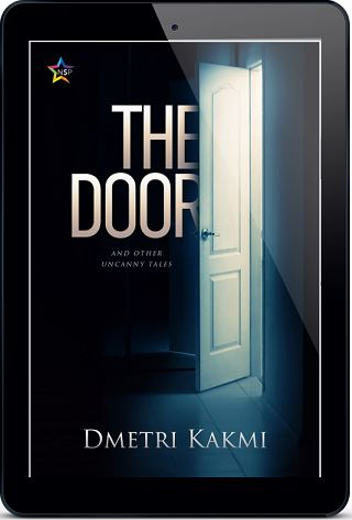The Door and Other Uncanny Tales by Dmetri Kakmi Release Blast, Excerpt & Giveaway!