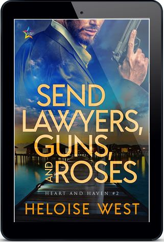 Send Lawyers, Guns, and Roses by Heloise West Release Blast, Excerpt & Giveaway!