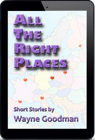 All The Right Places by Wayne Goodman Blog Tour, Guest Post, Excerpt & Giveaway!