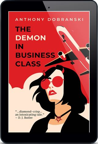 The Demon In Business Class by Anthony Dobranski Blog Tour, Interview, Excerpt & Giveaway!