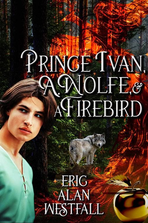 Eric Alan Westfall - Prince Ivan, A. Wolfe & A Firebird Cover 74jufc