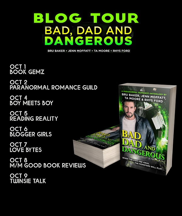 T.A. Moore & Rhys Ford - Bad, Dad, and Dangerous BLOG TOUR