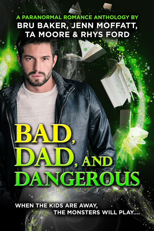 T.A. Moore & Rhys Ford - Bad, Dad, and Dangerous Cover vcjf8rfj