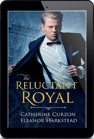 The Reluctant Royal by Catherine Curzon & Eleanor Harkstead Release Blast, Excerpt & Giveaway!